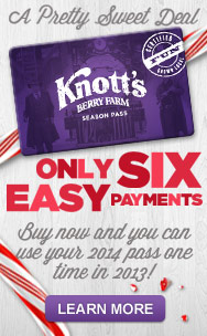 A pretty sweet deal: Only Six Easy Payments. Buy now and you can use your 2014 pass one time in 2013